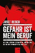 Cover-Bild zu Gefahr ist mein Beruf von Resch, Josef