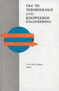 Cover-Bild zu TKE 93: Proc. 3rd Int. Congress - Terminology and Knowledge Engineering von Schmitz, K.-D. (Hrsg.)