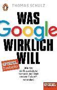 Cover-Bild zu Was Google wirklich will von Schulz, Thomas