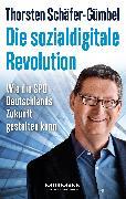 Cover-Bild zu Die sozialdigitale Revolution von Schäfer-Gümbel, Thorsten