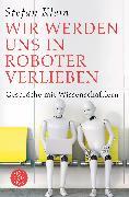 Cover-Bild zu Wir werden uns in Roboter verlieben von Klein, Stefan