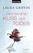 Cover-Bild zu Der sanfte Kuss des Todes von Griffin, Laura
