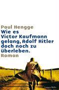 Cover-Bild zu Wie es Victor Kaufmann gelang, Adolf Hitler doch noch zu überleben von Hengge, Paul