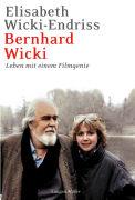Cover-Bild zu Bernhard Wicki von Wicki-Endriss, Elisabeth
