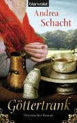 Cover-Bild zu Göttertrank von Schacht, Andrea