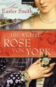 Cover-Bild zu Die weisse Rose von York von Smith, Anne Easter