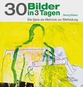 Cover-Bild zu 30 Bilder in 3 Tagen von Kleber, Georg