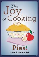 Cover-Bild zu The Joy Of Cooking Pies! (eBook) von Rombauer, Irma S.