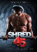 Cover-Bild zu Shred 45 (eBook) von Galouzis, Stefanos