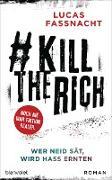 Cover-Bild zu #KillTheRich - Wer Neid sät, wird Hass ernten (eBook) von Fassnacht, Lucas