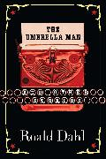 Cover-Bild zu Dahl, Roald: The Umbrella Man and Other Stories