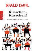 Cover-Bild zu Dahl, Roald: Küsschen, Küsschen!