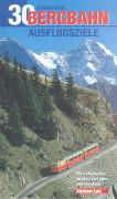 Cover-Bild zu 30 Bergbahn Ausflugsziele von Gohl, Ronald