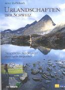 Cover-Bild zu Urlandschaften der Schweiz von Staffelbach, Heinz