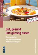Cover-Bild zu Gut, gesund und günstig essen von Stiftung für Konsumentenschutz (SKS) (Hrsg.)