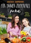 Cover-Bild zu Für immer zuckerfrei - für Kids von Zampounidis, Anastasia