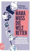 Cover-Bild zu Mama muss die Welt retten von Grütering, Isa