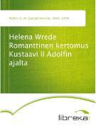 Cover-Bild zu Helena Wrede Romanttinen kertomus Kustaavi II Adolfin ajalta (eBook) von Mellin, G. H. (Gustaf Henrik)