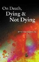 Cover-Bild zu On Death, Dying and Not Dying von Houghton, Peter