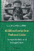 Cover-Bild zu Schlüssel zwischen Tod und Liebe (eBook) von Köhler, Ulrike Christa
