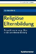 Cover-Bild zu Religiöse Elternbildung (eBook) von Klenk, Cordula