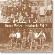 Cover-Bild zu Fototrucke, Vol. 2 von Weber, Bruno
