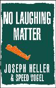 Cover-Bild zu No Laughing Matter von Heller, Joseph