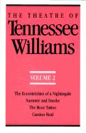 Cover-Bild zu The Theatre of Tennessee Williams Volume II: The Eccentricities of a Nightingale, Summer and Smoke, the Rose Tattoo, Camino Real von Williams, Tennessee
