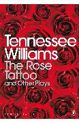Cover-Bild zu The Rose Tattoo and Other Plays (eBook) von Williams, Tennessee