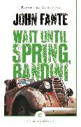 Cover-Bild zu Wait Until Spring, Bandini von Fante, John