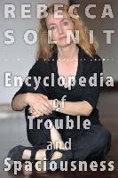Cover-Bild zu The Encyclopedia of Trouble and Spaciousness (eBook) von Solnit, Rebecca