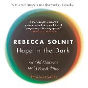 Cover-Bild zu Hope in the Dark - Untold Histories (Unabridged) (Audio Download) von Solnit, Rebecca