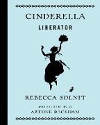 Cover-Bild zu Cinderella Liberator (eBook) von Solnit, Rebecca