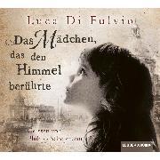 Cover-Bild zu Das Mädchen, das den Himmel berührte (Audio Download) von Fulvio, Luca Di