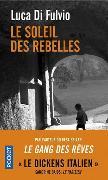 Cover-Bild zu Le soleil des rebelles von Di Fulvio, Luca