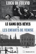 Cover-Bild zu Le gang des rêves - Les enfants de Venise (eBook) von di Fulvio, Luca