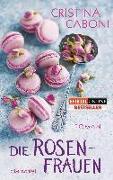 Cover-Bild zu Die Rosenfrauen von Caboni, Cristina