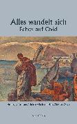 Cover-Bild zu Alles wandelt sich - Echos auf Ovid (eBook) von Alioth, Gabrielle (Hrsg.)
