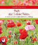 Cover-Bild zu Heute das Leben feiern von Schray, Cornelia Elke