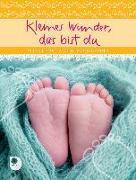Cover-Bild zu Kleines Wunder, das bist du von Osenberg-van Vugt, Ilka (Hrsg.)