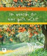 Cover-Bild zu Ich wünsch dir eine gute Zeit von Spilling-Nöker, Christa