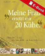 Cover-Bild zu Meine Frau ersetzt mir 20 Kühe (eBook) von Barth, Dieter