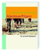 Cover-Bild zu AbenteuerPilgern von Dieter, Barth