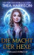 Cover-Bild zu Die Macht der Hexe (Hexenmacht-Trilogie, #1) (eBook) von Harrison, Thea