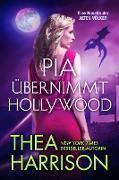 Cover-Bild zu Pia übernimmt Hollywood (Die Alten Völker/Elder Races) (eBook) von Harrison, Thea