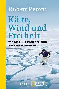 Cover-Bild zu Kälte, Wind und Freiheit von Peroni, Robert