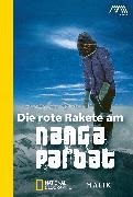 Cover-Bild zu Die rote Rakete am Nanga Parbat von Messner, Reinhold