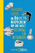 Cover-Bild zu In 80 Fettnäpfchen um die Welt von Hauser, Françoise