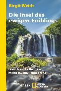 Cover-Bild zu Die Insel des ewigen Frühlings von Weidt, Birgit