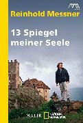 Cover-Bild zu 13 Spiegel meiner Seele von Messner, Reinhold